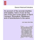 An Account of the Several Charities and Estates, Held in Trust, for the Use of the Poor in the Parish of Saint Leonard, Shoreditch, Middlesex; And of Benefactions to the Same. - John Vestry Clerk Ware