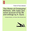 The Works of Christopher Marlowe, with Notes and Some Account of His Life and Writings by A. Dyce. - Christopher Marlowe