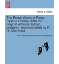 The Prose Works of Percy Bysshe Shelley, from the Original Editions. Edited, Prefaced, and Annotated by R. H. Shepherd. Vol. I - Professor Percy Bysshe Shelley