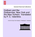 Gotham and the Gothamites. New York and the New Yorkers. Translated by F. C. Valentine. - Heinrich Oscar Von Karlstein