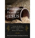 The Food and Feasts of Jesus - Douglas E. Neel