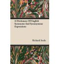 A Dictionary Of English Synonyms And Synonymous Expressions - Richard Soule