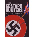 The Gestapo Hunters - G C Wakefield