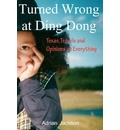Turned Wrong at Ding Dong - Adrian Jackson