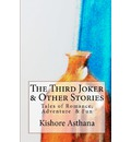 The Third Joker & Other Stories - Kishore Asthana
