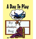 A Day to Play - Judy Bug