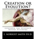 Creation or Evolution? - E Norbert Smith