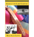Assault on Lake Casitas - Brad Alan Lewis