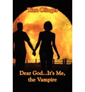 Dear God...It's Me, the Vampire - Tina Olinger