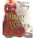 Henry VIII's Wives - Alison Prince