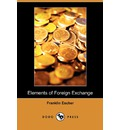 Elements of Foreign Exchange (Dodo Press) - Franklin Escher