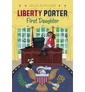 Liberty Porter, First Daughter - Julia DeVillers