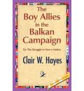 The Boy Allies in the Balkan Campaign - Clair W Hayes