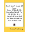 Uncle Sam's Medal of Honor - Theodore F Rodenbough