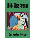 Middle Class Caveman - Barbarian Horde