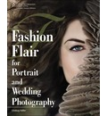 Fashion Flair for Portrait and Wedding Photography - Lindsay Adler