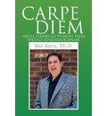 Carpe Diem - Ken Ph D Knox