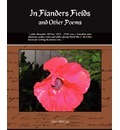 In Flanders Fields and Other Poems - John McCrae