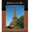 Castles in the Air - Baroness  Baroness Emmuska Orczy