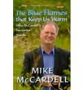 The Blue Flames Keep Us Warm - Mike McCardell