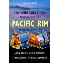 Wild Side Guide to Vancouver Island's Pacific Rim - Jacqueline Windh