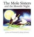 The Mole Sisters and the Moonlit Night - Roslyn Schwartz