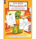 Fun with Franklin Trace and Color Book - Paulette Bourgeois
