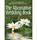 The Alternative Wedding Book - Alternatives for Simple Living