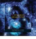 The Starseed Awakening - Patricia Cori