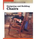 Designing and Building Chairs - Editors of