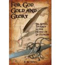 For God, Gold and Glory - E H Haines