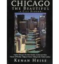 Chicago the Beautiful - Kenan Heise