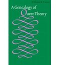 A Genealogy of Queer Theory - William B. Turner