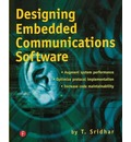 Designing Embedded Communications Software - T. Sridhar