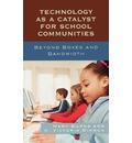 Technology as a Catalyst for School Communities - Mary Burns