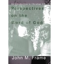 Perspectives on the Word of God - John M Frame
