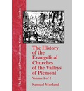 The History of the Evangelical Churches of the Valleys of Piemont - Vol. 1 - Samuel Morland