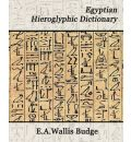 Egyptian Hieroglyphic Dictionary - Budge E a Wallis Budge