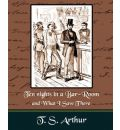 Ten Nights in a Bar-Room and What I Saw Ther - T S Arthur