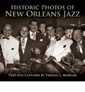 Historic Photos of New Orleans Jazz - Thomas L Morgan