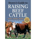 Storey's Guide to Raising Beef Cattle - Heather Smith Thomas