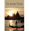 The Aspern Papers - Jr.  Henry James