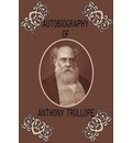 Autobiography of Anthony Trollope - Ed  Anthony Trollope