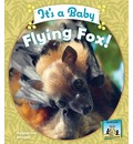 It's a Baby Flying Fox! - Katherine Hengel