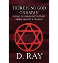 There Is No God or Satan - D Ray