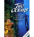 Two Oceans a Guide to the Marine Life of Southern Africa - George Branch