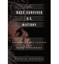 How Race Survived US History - David R. Roediger