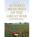 Altered Memories of the Great War - Mark David Sheftall