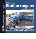 American Station Wagons - The Golden Era 1950-1975 - Norm Mort