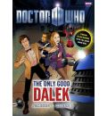 Doctor Who: The Only Good Dalek - Justin Richards